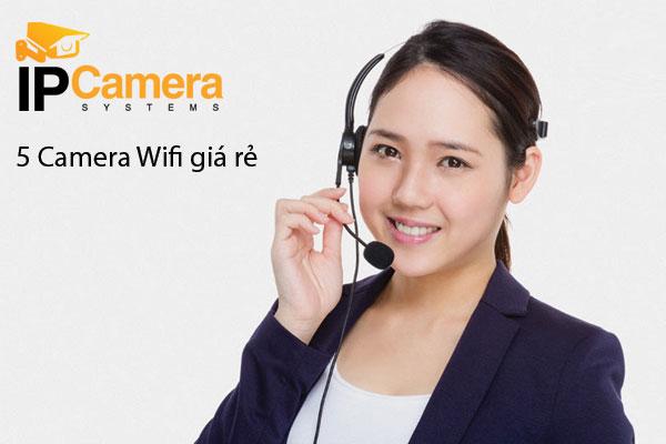 5 Hãng Camera Wifi Giá Rẻ bán tốt nhất thị trường