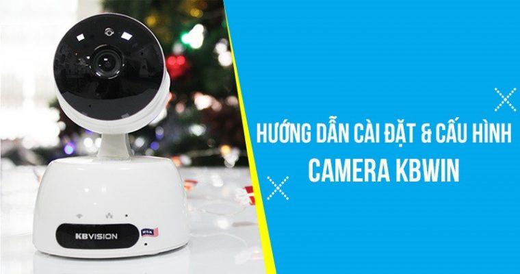 huong-dan-cai-dat-va-cau-hinh-camera-kbwin-1